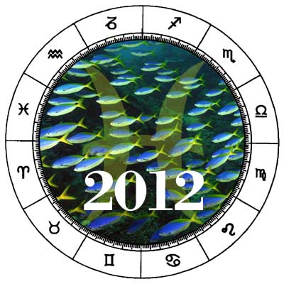 Pisces 2012 Horoscope.