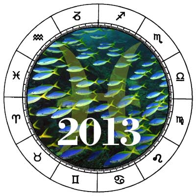 Pisces 2013 Horoscope